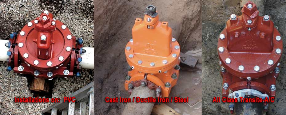 Insert Valve installed on PVC, Cast Iron, Ductile Iron, Steel, Transite and A/C Pipe